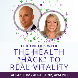 Epigenetics Week - The HEALTH HACK TO REAL VITALITY